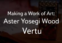Новое видео о создании концепции Vertu Aster Yosegi Wood